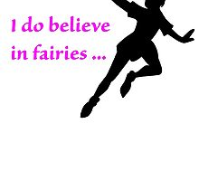 I Do Believe in Fairies, Peter Pan by CoppersMama