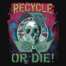 Recycle or Die Earth Day Skull Gear by MudgeStudios