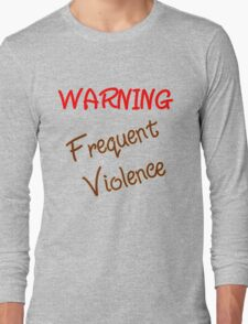 Frequent Violence Long Sleeve T-Shirt
