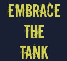 Embrace the Tank! by jdbruegger