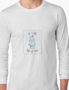 A Little Bit Of Love Long Sleeve T-Shirt