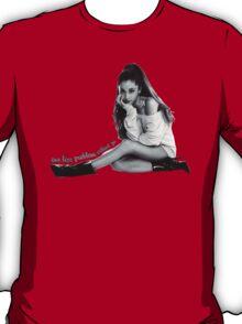 One Less Problem T-Shirt