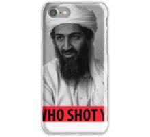 Who Shot Ya Osama iPhone Case/Skin