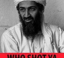 Who Shot Ya Osama by Pobbyy