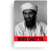 Who Shot Ya Osama Canvas Print