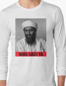 Who Shot Ya Osama Long Sleeve T-Shirt