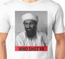 Who Shot Ya Osama Unisex T-Shirt