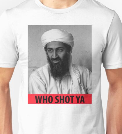 Who Shot Ya Osama Unisex T-Shirt