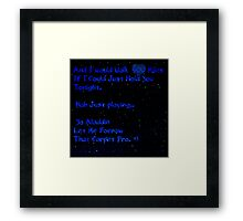 And I Would Walk 500 Miles Framed Print