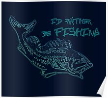"""""""I'd Rather be FISHING"""" - neon bass fish fisherman tshirt, sticker, & gifts Poster"""
