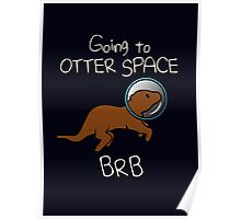 Going To Otter Space BRB Poster