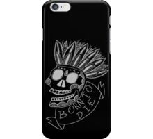 Born to Die iPhone Case/Skin