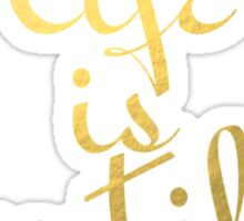 Life is Beautiful Faux Gold Foil Sticker