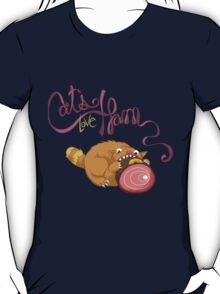 Cats Love Ham T-Shirt