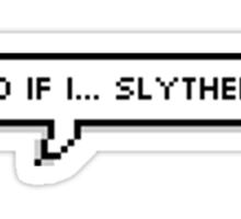 Mind If I... Slytherin? Sticker