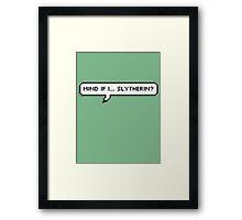 Mind If I... Slytherin? Framed Print