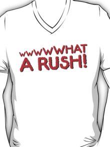 What A Rush! Design (White) T-Shirt