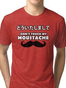Douitashimashite - Don't Touch My Moustache Tri-blend T-Shirt