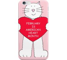 February is American Heart Month iPhone Case/Skin