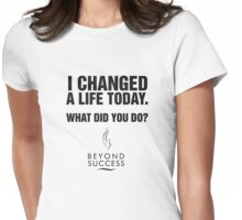 Life Changed Womens Fitted T-Shirt