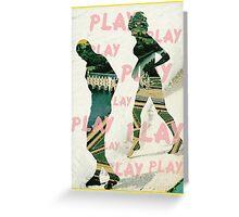 PLAY.PLAY.PLAY. Greeting Card