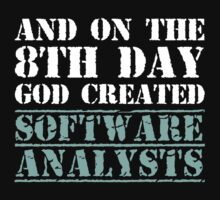 8th Day Software Analysts T-shirt by musthavetshirts