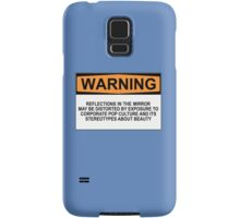 WARNING: REFLECTIONS IN THE MIRROR MAY BE DISTORTED BY EXPOSURE TO CORPORATE POP CULTURE AND ITS STEREOTYPES ABOUT BEAUTY Samsung Galaxy Case/Skin