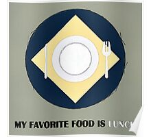 My Favorite Food Is Lunch Poster