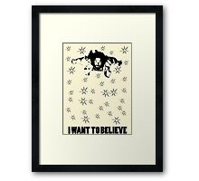 Dude I Want To Believe 2 Framed Print
