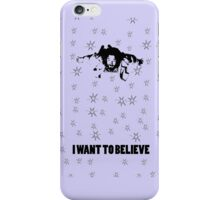 Dude I Want To Believe 2 iPhone Case/Skin
