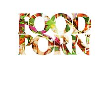 FOOD PORN Photographic Print
