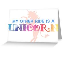 My Other Ride is a Unicorn Greeting Card