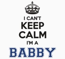 I cant keep calm Im a Babby by paulrinaldi