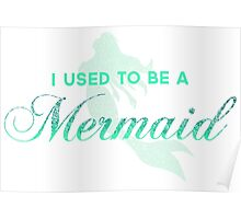 I Used To Be A Mermaid Poster