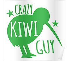Crazy KIWI Guy Poster