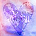 You are Worth It All by Franchesca Cox