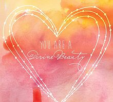 You are a Divine Beauty by Franchesca Cox