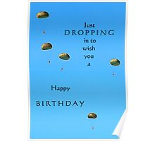 Dropping in to wish you a happy birthday! Poster