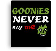GOONiES NEVER say die Canvas Print