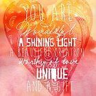 You are Wonderful, a Shining Light, A Beautiful Creation by Franchesca Cox