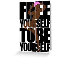 Free Yourself Fabulous Man Greeting Card