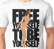 Free Yourself Tentative Woman Unisex T-Shirt