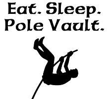 Eat Sleep Pole Vault by kwg2200
