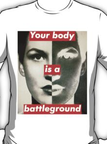 Your Body is a Battleground T-Shirt