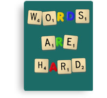 Words Are Hard Canvas Print