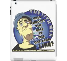 Who Throws The Ball At The One Yard Line? - The 12th Man iPad Case/Skin