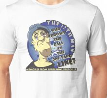 Who Throws The Ball At The One Yard Line? - The 12th Man Unisex T-Shirt