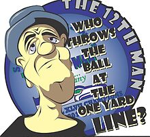 Who Throws The Ball At The One Yard Line? - The 12th Man by MontanaJack