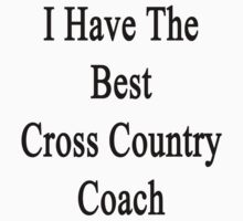 I Have The Best Cross Country Coach  by supernova23