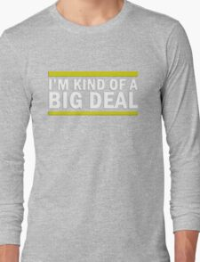 Kind Of A Big Deal Long Sleeve T-Shirt